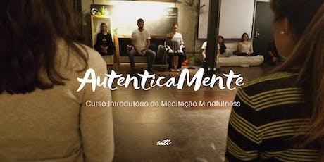 AutenticaMente - Curso Introdutório de Mindfulness  - 36ª edição ÚLTIMA EDIÇÃO DO ANO ingressos
