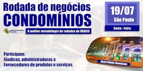 Rodada de negócios - CONDOMÍNIOS - 19-07-2019 ingressos