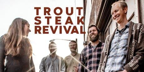 Trout Steak Revival tickets