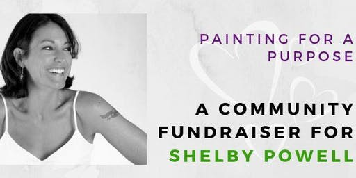 Painting for a Purpose: Community Fundraiser for Shelby Powell