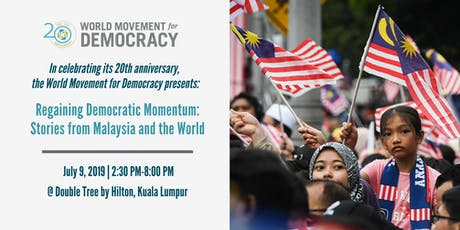 Regaining Democratic Momentum: Stories from Malaysia and the World tickets