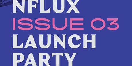 NFLUX Mag Issue 03  Launch Party tickets