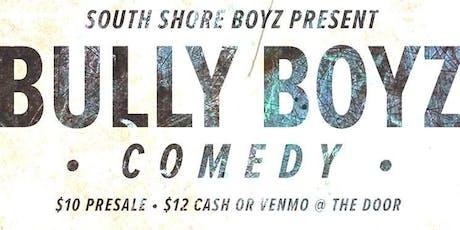 Bully Boyz Comedy tickets