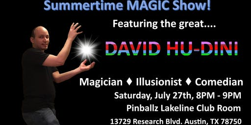 Summertime MAGIC Show! Featuring the great David Hu-Dini