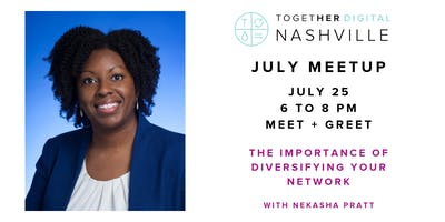 Together Digital Nashville July Member +1 Meetup: Diversifying Your Network