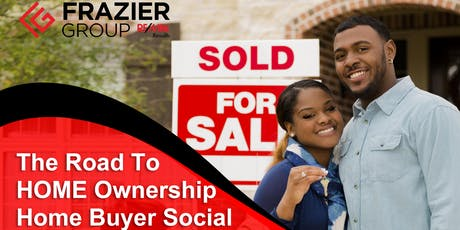 The Road To Home Ownership-Home Buyer Social tickets
