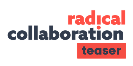 Collaboration Radicale® Teaser tickets