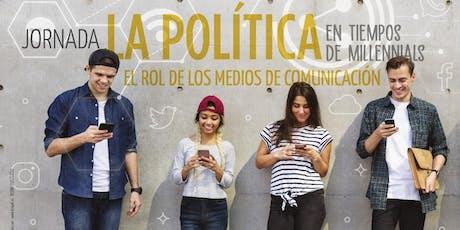 La Politica en tiempo de Millennials - El rol de los Medios de Comunicación entradas