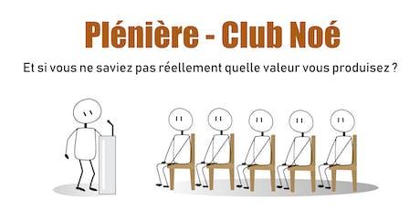 """Plénière du Club Noé : """"Et si vous ne saviez pas réellement quelle valeur vous produisez ?"""" billets"""