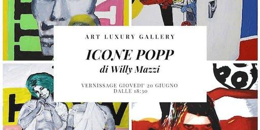 ICONE POPP di Willy Mazzi