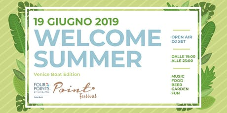 Welcome Summer - Venice Boat Show Edition - Dj Set, Venetian Street food biglietti