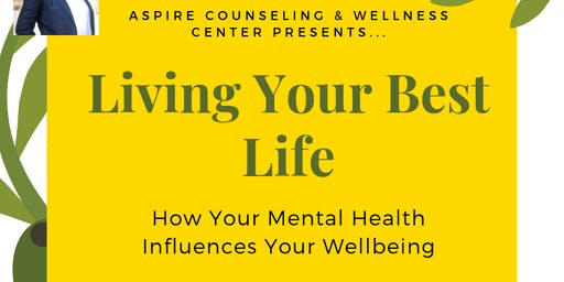 Living Your Best Life: How Mental Health Influences your Wellbeing