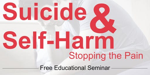 Suicide & Self-Harm: Stopping the Pain Educational Seminar