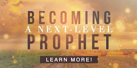 Becoming a Next-Level Prophet Intensive tickets
