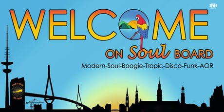 WELCOME ON (SOUL-) BOARD mit den DJs DOC SCHLUCKI, BENDIX & FUNK BEAR BROTHERS Tickets