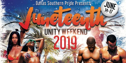 Dallas Southern Pride Presents Juneteenth Unity Weekend 2019
