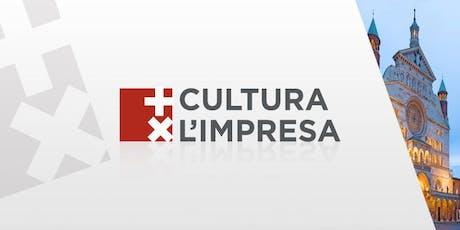 + CULTURA X L'IMPRESA @ CAMERA DI COMMERCIO DI  CREMONA biglietti