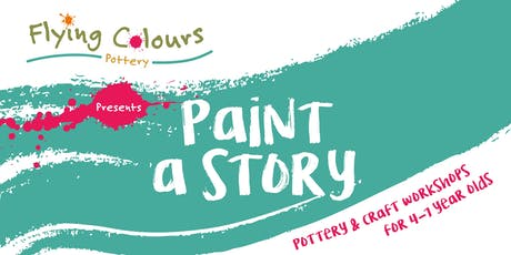 'Paint A Story' - pottery & craft workshop for 4-7 year olds tickets