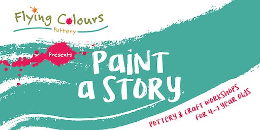 'Paint A Story' - pottery & craft workshop for 4-7 year olds