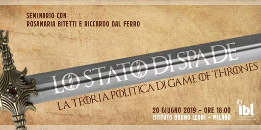 Lo Stato di Spade. La teoria politica di Game of Thrones