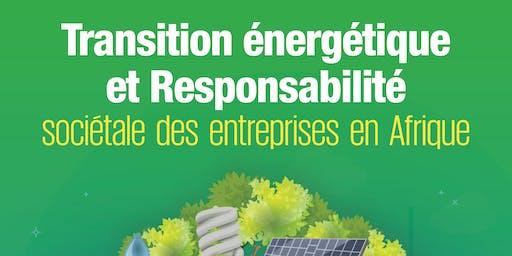 """Colloque - """" Transition energetique et Responsabilite societale des entreprises en Afrique"""""""