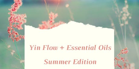 Yin Flow + Oils - Summer Edition tickets