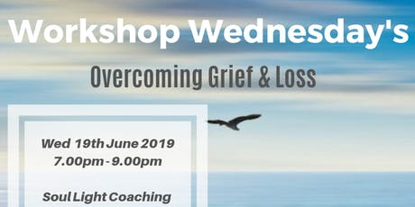 Workshop Wednesdays - Overcoming Grief & Loss  tickets