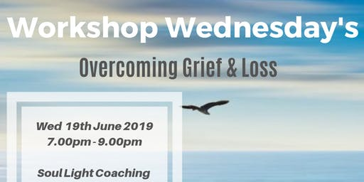 Workshop Wednesdays - Overcoming Grief & Loss