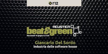 Beat & Green con Giancarlo Del Sordo biglietti