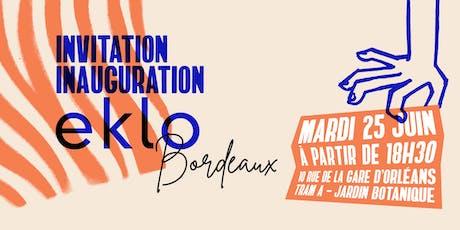 Soirée d'inauguration Eklo Bordeaux billets