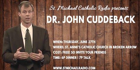 St. Michael Speaker Series presents: Dr. John Cuddeback tickets