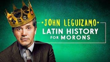 "John Leguizamo's ""Latin History for Morons"""