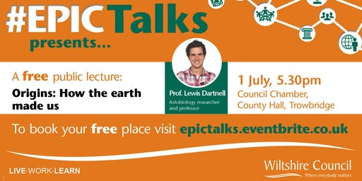 #EPIC Talks presents 'Origins: How the earth made us' by Professor Lewis Dartnell