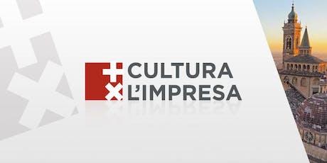 + CULTURA X L'IMPRESA @ CAMERA DI COMMERCIO DI  BERGAMO biglietti