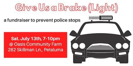 """Give Us a Brake"" Light: a Fundraiser tickets"