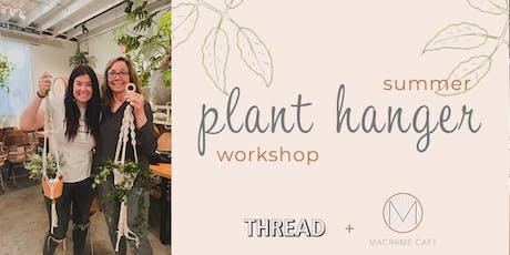 Summer Plant Hanger Workshop at THREAD tickets