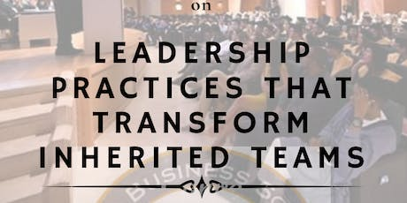 Leadership Practice that Transform Inherited Teams tickets