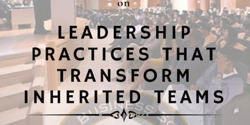 Leadership Practice that Transform Inherited Teams