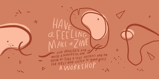 Have a Feeling / Make a Zine