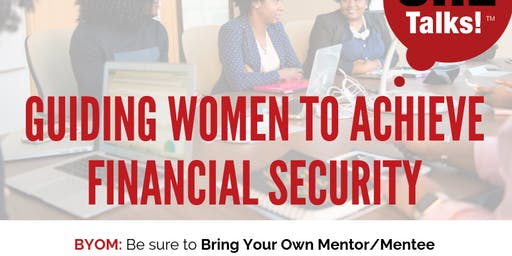 SHE Talks™ Guiding Women to Achieve Financial Security