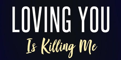 Loving You Is Killing Me tickets
