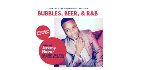 Bubbles, Beer, & R&B  tickets