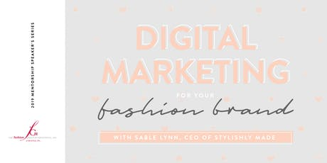 Mentorship Speaker's Series: Digital Marketing for Your Fashion Brand with Sable Talley tickets