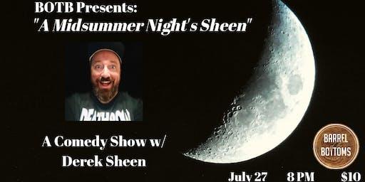 A Midsummer Night's Sheen - A Comedy Show w/ Derek Sheen