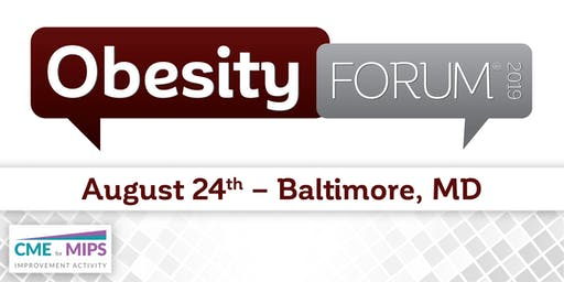 OBESITY FORUM® 2019 - Baltimore, MD
