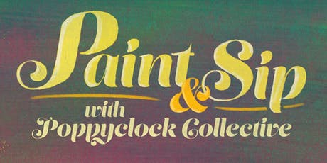 Paint and Sip with Poppyclock Collective tickets