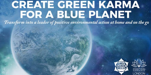 CREATE GREEN KARMA FOR A BLUE PLANET