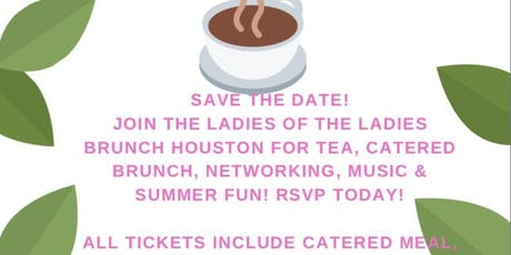 The Ladies Brunch Houston presents: First Annual Women's Empowerment Tea Party Brunch tickets