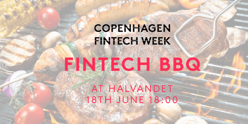 Copenhagen FinTech Week 2019 - The Fintech BBQ