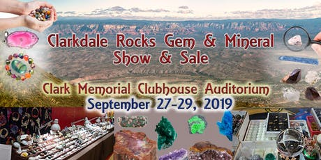 Clarkdale Rocks Gem & Mineral Show - September 27th to 29th, 2019 tickets